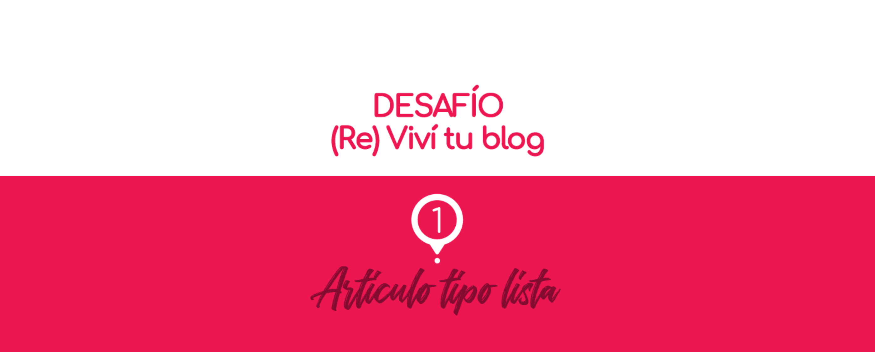 – 1 – (Re) Viví tu blog: artículo tipo lista.