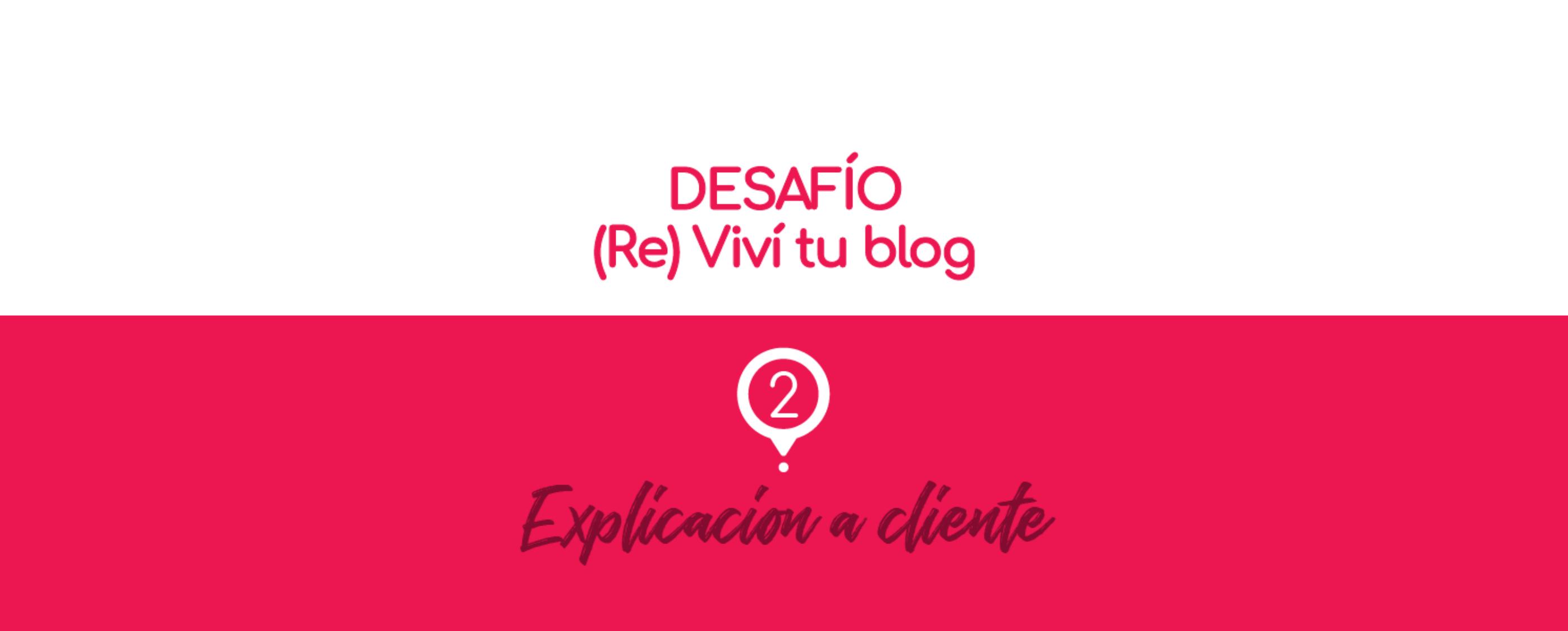 (Re) Viví tu blog: explicación a cliente.