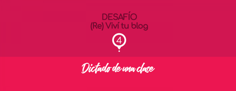 Reviví tu blog - Dictado de una clase