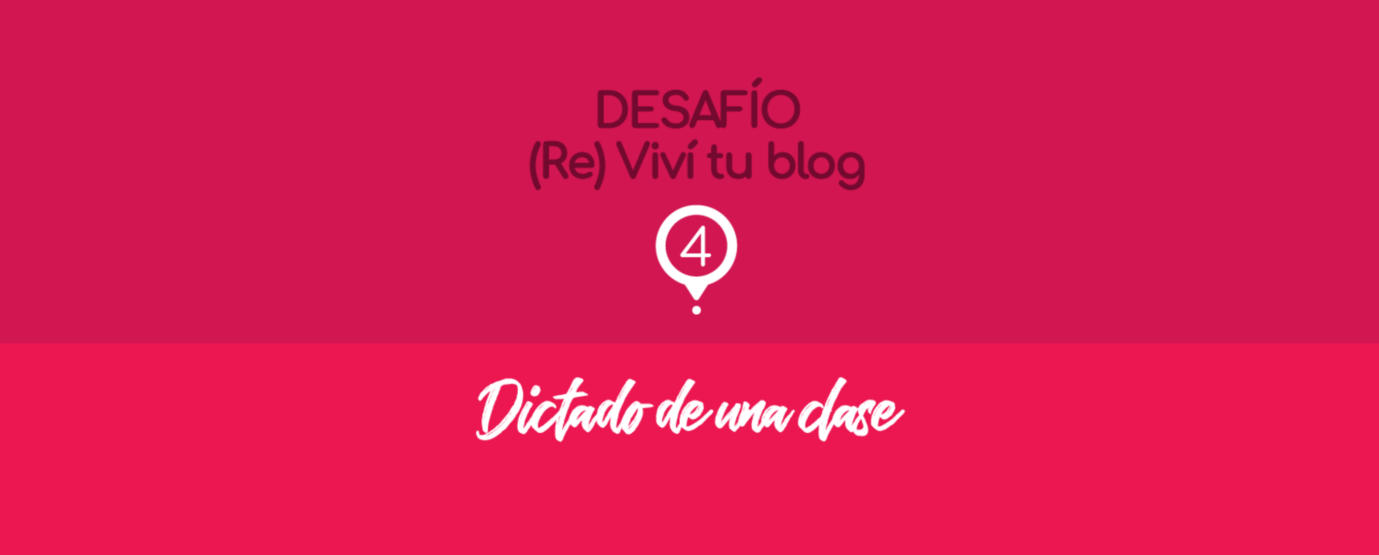 (Re) Viví tu blog: dictado de una clase
