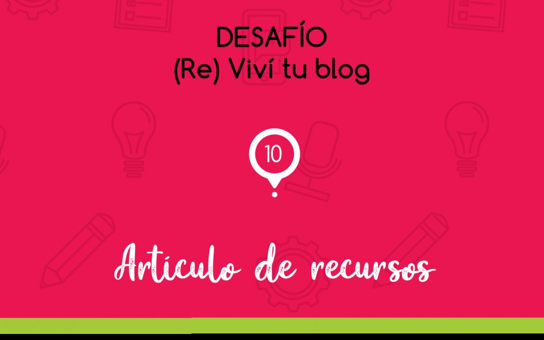 – 10 – (Re) Viví tu blog: artículo de recursos