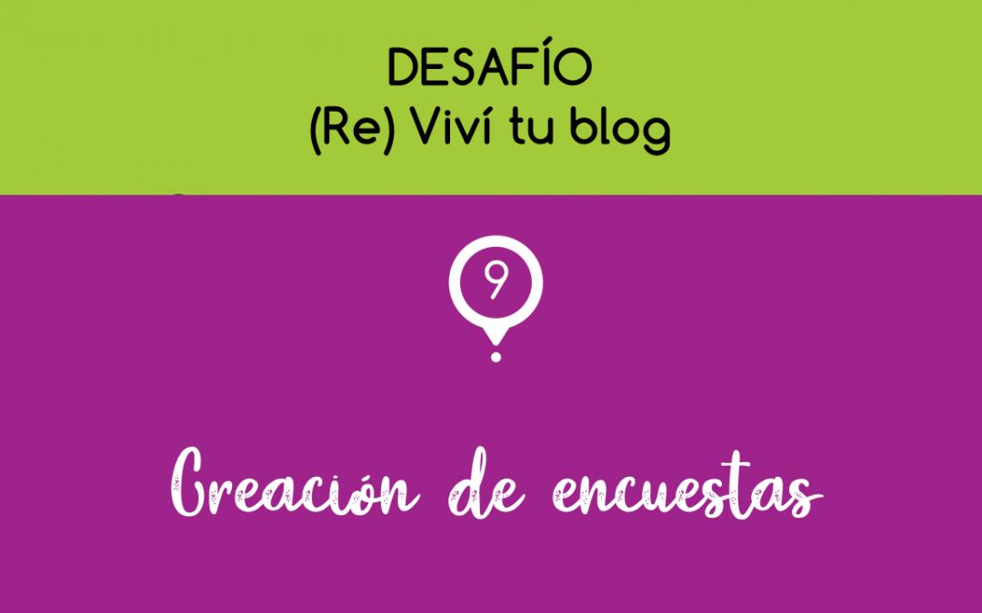 – 9 – (Re) Viví tu blog: creación de encuestas.