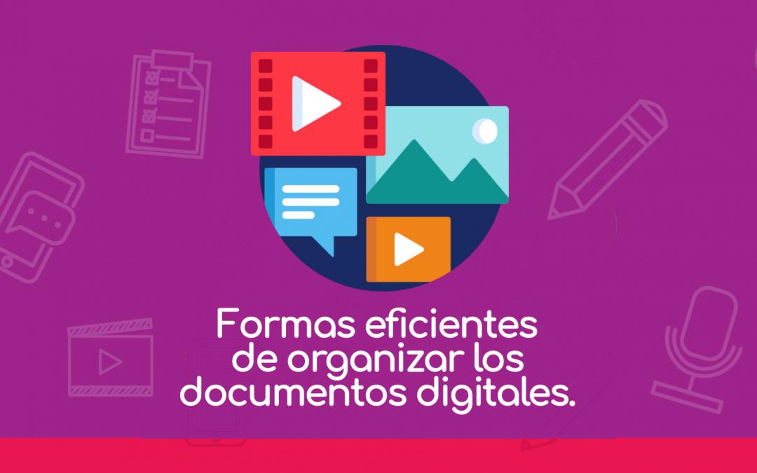 Formas eficientes de organizar tus documentos digitales