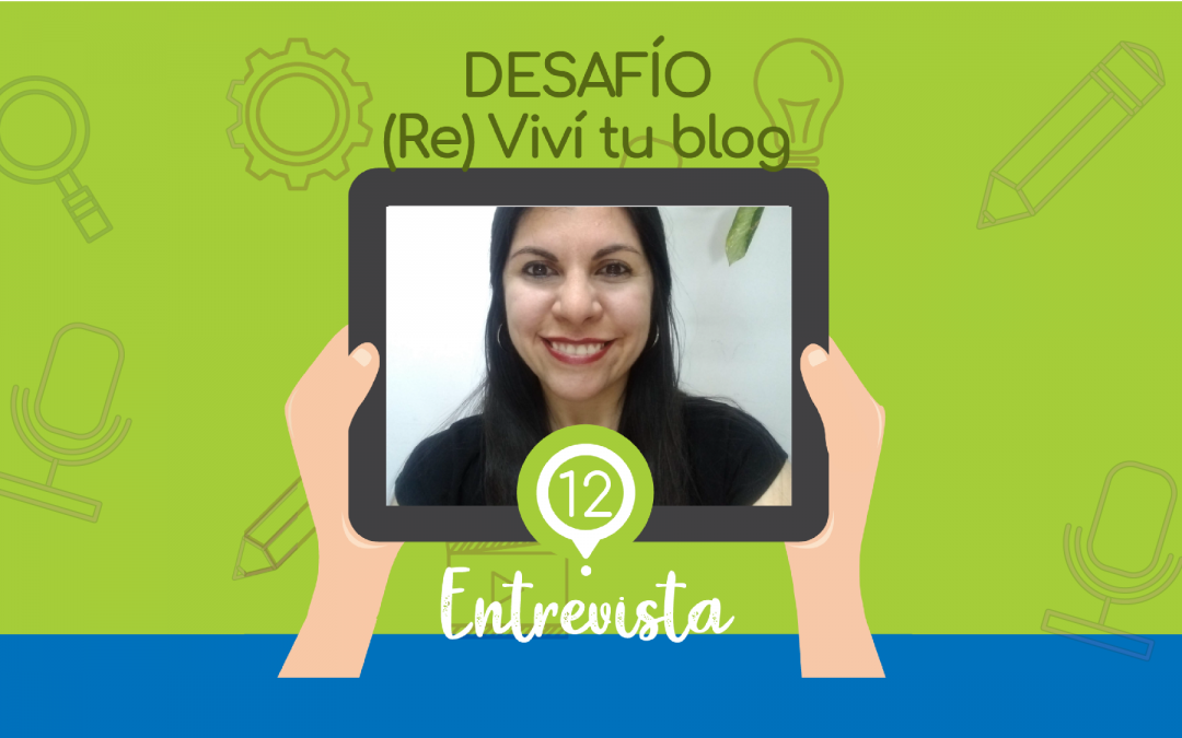 – 12 – (Re) Viví tu blog: entrevista.